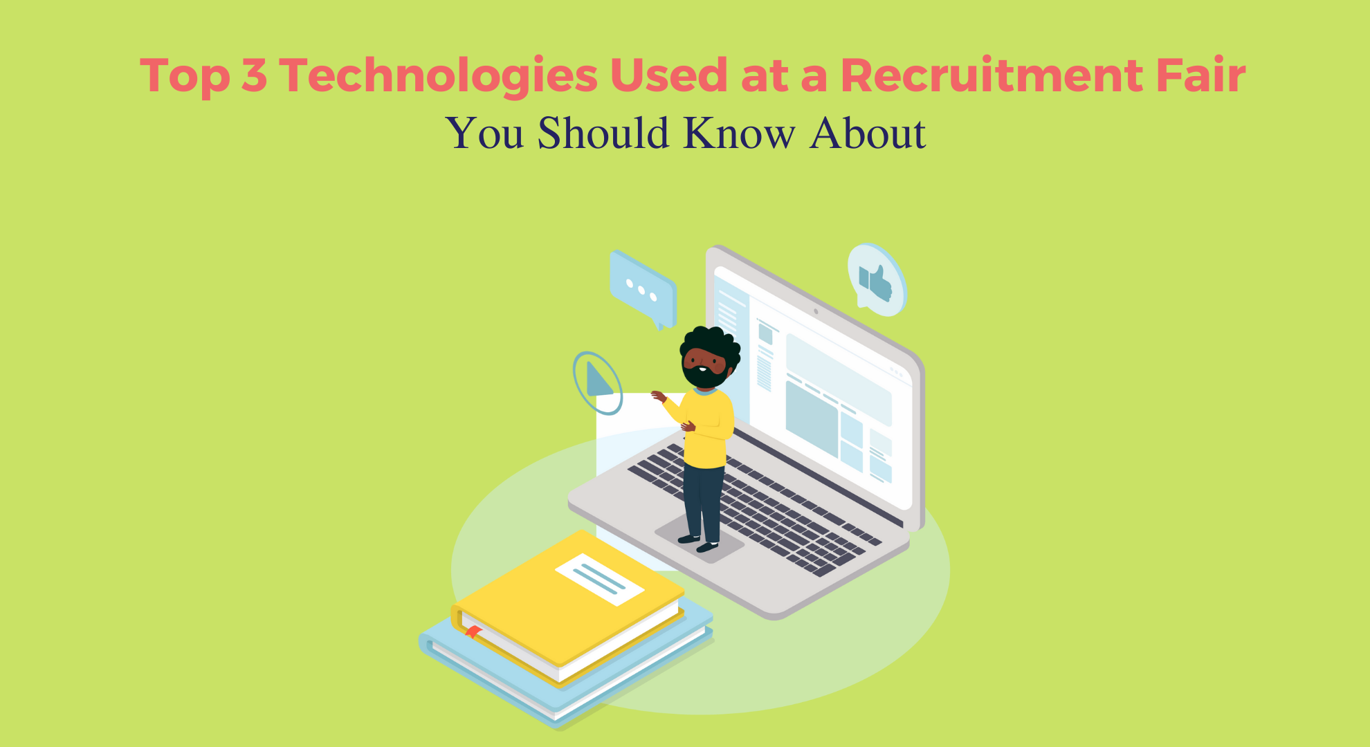 Top 3 Technologies Used at a Recruitment Fair You Should Know About